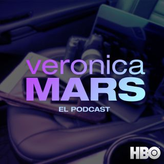 Veronica Mars: El Podcast