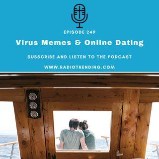 249: Virus Memes & Online Dating