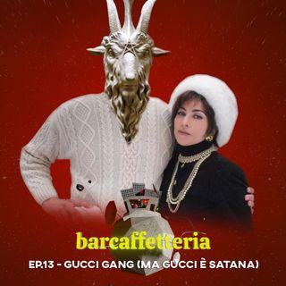 13 - Gucci Gang (ma Gucci è Satana)