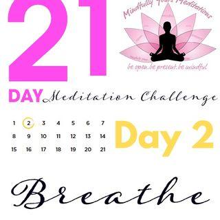 Day 2 Breathe