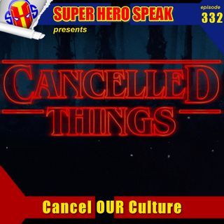 #332: Cancel OUR Culture
