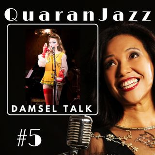 QuaranJazz episode #5 - Interview with Damsel Talk