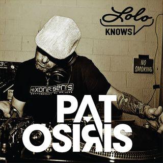 LOLO Knows DJ Mix..  Pat Osiris (April19)