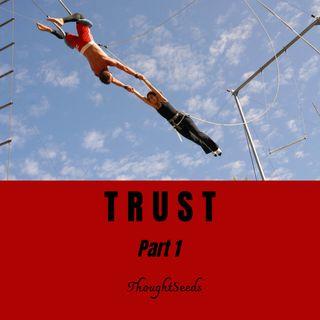 Trust -- Part 1