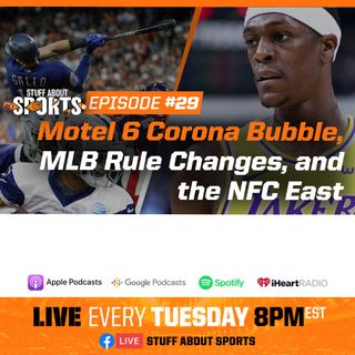 #29 - Motel 6 Corona Bubble, MLB Rule Changes, and the NFC East