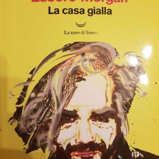 Marco Morgan Castoldi: Essere Morgan- La Casa Gialla- Dalla Casa Al Museo