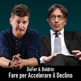 DuFer & Boldrin: Fare per Accelerare il Declino