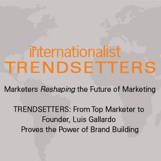 TRENDSETTERS: From Top Marketer to Founder, Luis Gallardo Proves the Power of Brand Building