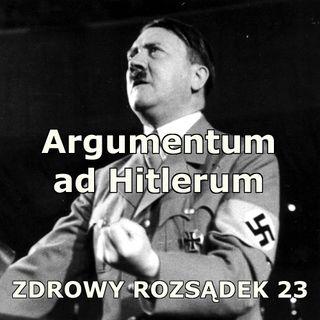 23 - Argumentum ad Hitlerum (porównanie do Hitlera, Hitler fallacy)