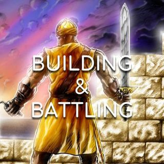 Building & Battling - Morning Manna #2987