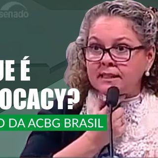 #95 - O que é advocacy? O caso da ACBG Brasil