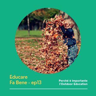 Educare Fa Bene - Ep. 13 - Outdoor Education
