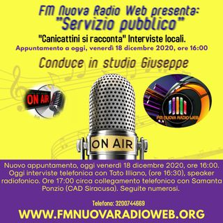"""""""Servizio Pubblico"""". Diretta telefonica con, ore (16:30 - Tato Illiano, speaker radio), (17.00 - Samanta Ponzio, CAD Siracusa)."""