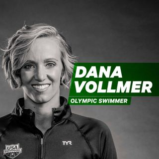 Finding Victory in Every Season: How Olympic Swimmer Dana Vollmer Strives for Gold in Each Chapter of her Life [Episode 9]