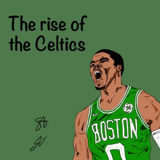 EP23: The Rise of the Celtics