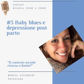 #5 Baby blues e depressione post partum- intervista a Monica Accordini