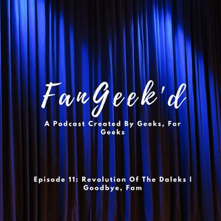 Episode 11: Revolution Of The Daleks   Goodbye, Fam