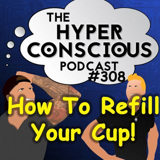 #308 - How To Fill Your Cup - Small Talks
