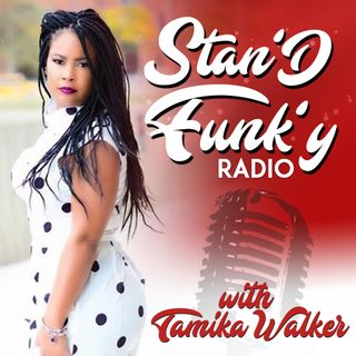Stan'D Funk'y with Tamika Walker and Special Guest Chilonda Mallory