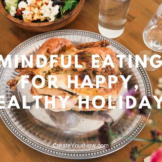1411 Mindful Eating for Happy, Healthy Holidays