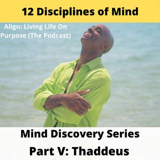 Discover the 12 Disciplines of Mind Part V