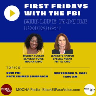 FIRST FRIDAYS with the FBI | 2021 HATE CRIMES CAMPAIGN : Guest: SA JEANETTE HARPER - El Paso Field Office