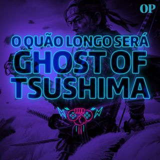 #15 - Duração de Ghost of Tsushima, Devs de The Witcher mais ricos da Europa, Red Dead 2 melhor que Skype e um novo Paper Mario!