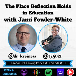 The Place Reflection Holds in Education with Jami Fowler-White