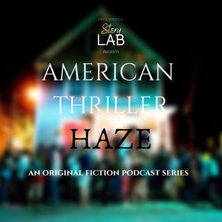 American Thriller: HAZE Episode 1