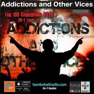 Addictions and Other Vices 656 Bombshell Radio Top 100 0f 2019 Part Three
