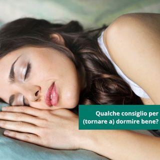 Qualche consiglio per tornare a dormire bene? Ascolta il podcast