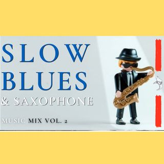SLOW BLUES SAXOPHONE Vol 2 | Music & Sound #relaxing #mix #compilation