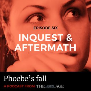 Episode 6: Inquest & Aftermath