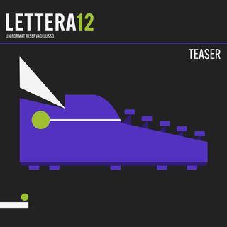 Lettera12 Teaser