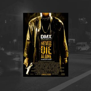 57: Never Die Alone (DMX)