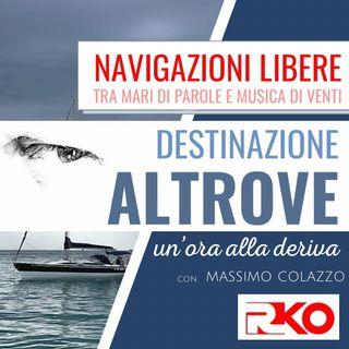 DESTINAZIONE ALTROVE #07 -  un'ora alla deriva con Massimo Colazzo -28/04/21