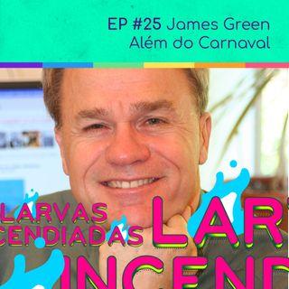 #25 James Green - Além do carnaval