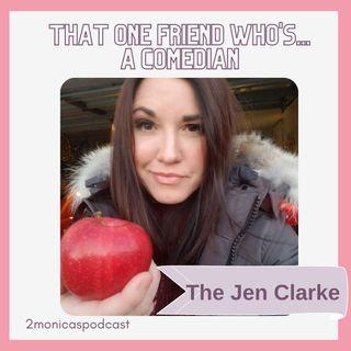 That One Friend Who's A Comedian: The Jen Clarke