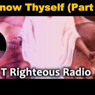 Know Thyself Part II