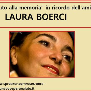 Tributo in memoria di LAURA BOERCI - elogio e una sua vecchia intervista