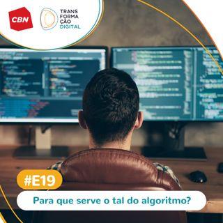 Transformação Digital CBN - Especial 18: O que são e para que servem os algoritmos?