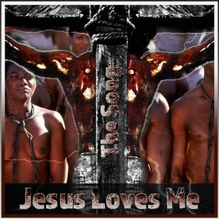 Jesus Loves Me (The Song)