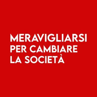 MERAVIGLIARSI per Cambiare la Società
