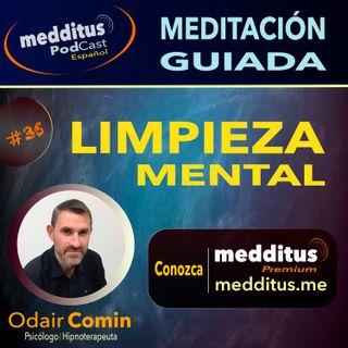 #35 Meditación para Limpieza Mental Profunda | Odair Comin