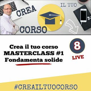 #LIVE08: Masterclass 1 - Fondamenta solide