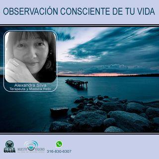 NUESTRO OXÍGENO Observación consciente de tu vida - Alexandra Silva