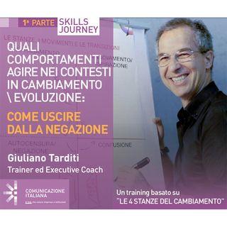 1°Skills Journey | Quali comportamenti agire nei contesti in cambiamento/evoluzione - Come uscire dalla negazione | Giuliano Tarditi