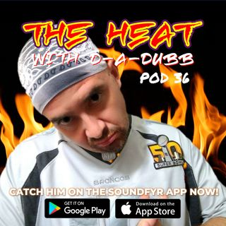 THE HEAT ON SOUNDFYR WITH D-A-DUBB POD36