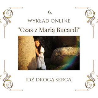 """Wykład """"Czas z Marią Bucardi"""" nr 6 o sposobach manipulacji oraz o tym, co ważne by iść Droga Serca."""