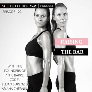 SDH 122: Raising the Bar with The Founders of The Barre Code Jillian Lorenz and Ariana Chernin